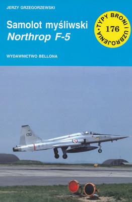SAMOLOT MYŚLIWSKI NORTHROP F-5 (TYPY BRONI I UZBROJENIA - ZESZYT 176)