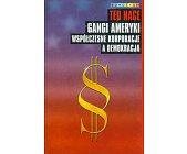 Szczegóły książki GANGI AMERYKI - WSPÓŁCZESNE KORPORACJE A DEMOKRACJA
