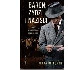 Szczegóły książki BARON, ŻYDZI I NAZIŚCI