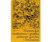 Szczegóły książki NIEMIECKIE MALARSTWO I GRAFIKA PÓŹNEGO GOTYKU I RENESANSU