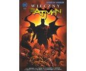 Szczegóły książki BATMAN - TOM 3 - WIECZNY BATMAN