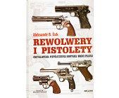 Szczegóły książki REWOLWERY I PISTOLETY