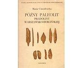 Szczegóły książki PÓŹNY PALEOLIT PRADOLINY WARSZAWSKO - BERLIŃSKIEJ