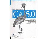 Szczegóły książki C# 5.0. PROGRAMOWANIE