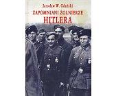 Szczegóły książki ZAPOMNIANI ŻOŁNIERZE HITLERA