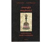 Szczegóły książki ENERGIA MĄDROŚCI. PODSTAWOWE NAUKI BUDDYJSKIE