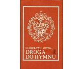 Szczegóły książki DROGA DO HYMNU