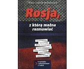 Szczegóły książki ROSJA, Z KTÓRĄ MOŻNA ROZMAWIAĆ