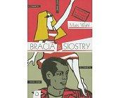 Szczegóły książki BRACIA & SIOSTRY