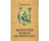 Szczegóły książki MONOTEIZM W KSIĘDZE DEUTEROIZAJASZA