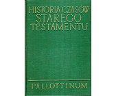 Szczegóły książki HISTORIA CZASÓW STAREGO TESTAMENTU