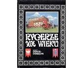 Szczegóły książki RYCERZE XX WIEKU - ZAMEK GOLUB-DOBRZYŃ
