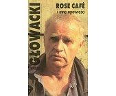 Szczegóły książki ROSE CAFE I INNE OPOWIEŚCI