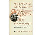 Szczegóły książki MATEMATYKA WSPÓŁCZESNA - DWANAŚCIE ESEJÓW