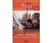 Szczegóły książki ROSJA. MOSKWA I EUROPEJSKIE POŁUDNIE - PRAKTYCZNY PRZEWODNIK