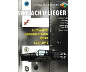 Szczegóły książki SCHLACHTFLIEGER - LUFTWAFFE GROUND-ATTACK UNITS 1937-45( LUFTWAFFE COLOURS)