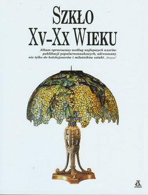 SZKŁO XV-XX WIEKU