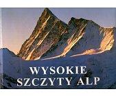 Szczegóły książki WYSOKIE SZCZYTY ALP - TOM 1 - CZTEROTYSIĘCZNIKI ALPEJSKIE