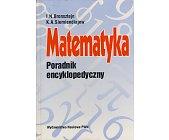 Szczegóły książki MATEMATYKA - PORADNIK ENCYKLOPEDYCZNY
