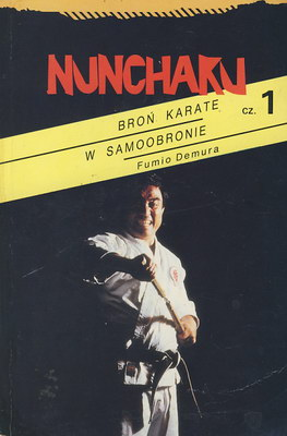 NUNCHAKU - BROŃ KARATE W SAMOOBRONIE CZ. 1