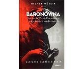 Szczegóły książki BARONÓWNA. NA TROPIE WANDY KRONENBERG - NAJGROŹNIEJSZEJ POLSKIEJ AGENTKI
