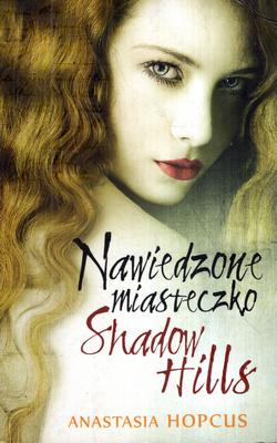 NAWIEDZONE MIASTECZKO SHADOW HILLS