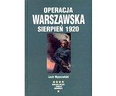 Szczegóły książki OPERACJA WARSZAWSKA SIERPIEŃ 1920
