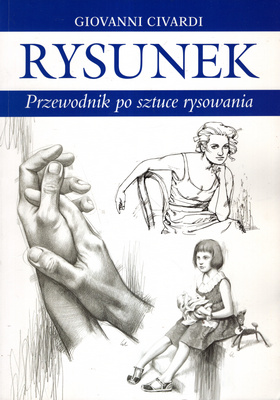 RYSUNEK - PRZEWODNIK PO SZTUCE RYSOWANIA
