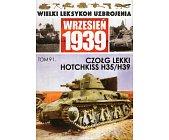 Szczegóły książki WIELKI LEKSYKON UZBROJENIA WRZESIEŃ 1939: CZOŁG LEKKI HOTCHKISS H35/H39