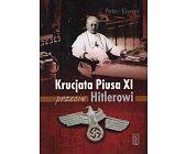 Szczegóły książki KRUCJATA PIUSA XI PRZECIW HITLEROWI