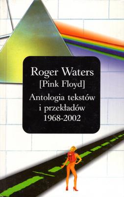 ANTOLOGIA TEKSTÓW I PRZEKŁADÓW 1968 - 2002