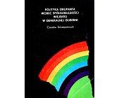 Szczegóły książki POLITYKA OKUPANTA WOBEC SPÓŁDZIELCZOŚCI WIEJSKIEJ W GENERALNEJ GUBERNI