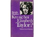 Szczegóły książki KTO SIĘ BOI ELIZABETH TAYLOR?