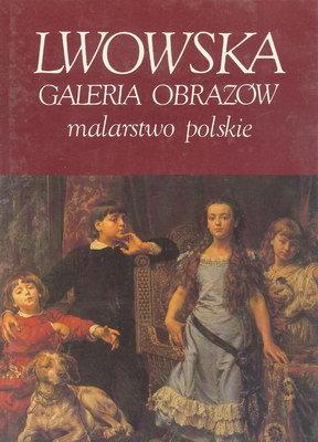 LWOWSKA GALERIA OBRAZÓW. MALARSTWO POLSKIE