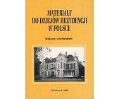 Szczegóły książki MATERIAŁY DO DZIEJÓW REZYDENCJI W POLSCE. KUJAWY WSCHODNIE, ZIEMIA DOBRZYŃSKA 8 WOLUMINÓW