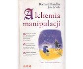 Szczegóły książki ALCHEMIA MANIPULACJI