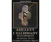 Szczegóły książki AMULETY I TALIZMANY DLA POCZĄTKUJĄCYCH