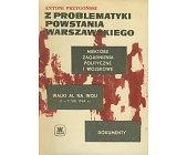 Szczegóły książki Z PROBLEMATYKI POWSTANIA WARSZAWSKIEGO