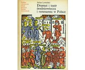 Szczegóły książki DRAMAT I TEATR ŚREDNIOWIECZA I RENESANSU W POLSCE
