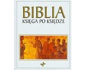 Szczegóły książki BIBLIA - KSIĘGA PO KSIĘDZE