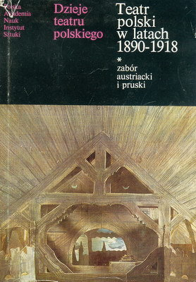 TEATR POLSKI W LATACH 1890 - 1918 - 2 TOMY