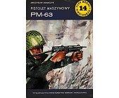 Szczegóły książki PISTOLET MASZYNOWY PM-63
