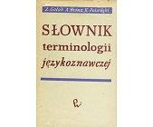 Szczegóły książki SŁOWNIK TERMINOLOGII JĘZYKOZNAWCZEJ