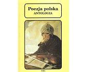 Szczegóły książki POEZJA POLSKA. ANTOLOGIA
