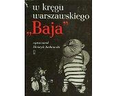 """Szczegóły książki W KRĘGU WARSZAWSKIEGO """"BAJA"""""""