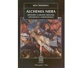 Szczegóły książki ALCHEMIA NIEBA - OPOWIEŚĆ O DRODZE MLECZNEJ (NA ŚCIEŻKACH NAUKI)