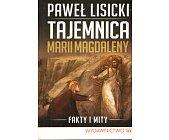 Szczegóły książki TAJEMNICA MARII MAGDALENY. FAKTY I MITY