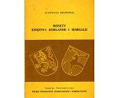 Szczegóły książki MONETY KSIĘSTWA KURLANDII I SEMIGALII