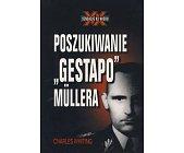 Szczegóły książki POSZUKIWANIE GESTAPO MULLERA