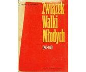 Szczegóły książki ZWIĄZEK WALKI MŁODYCH (1943 - 1948)